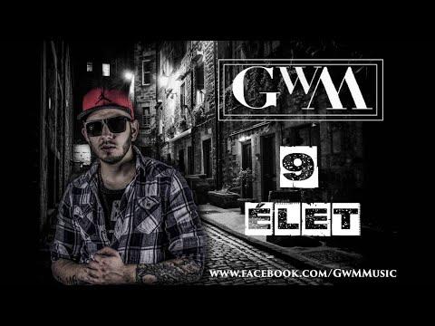 G.w.M - 9 élet / OFFICIAL MUSIC / letöltés