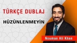 Hüzünlenmeyin | Nouman Ali Khan Türkçe Dublaj