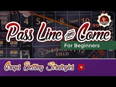 Craps Betting Strategy - Pass Line & Come - Beginner