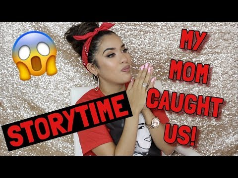 STORYTIME: MY MOM CAUGHT US