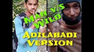 Man v/s Wild Adilabadi Version ||Adilabad Diaries||