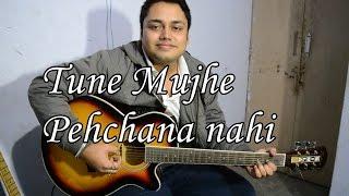 Tune Mujhe Pehchana Nahi Accoustic Cover     Raju Chacha
