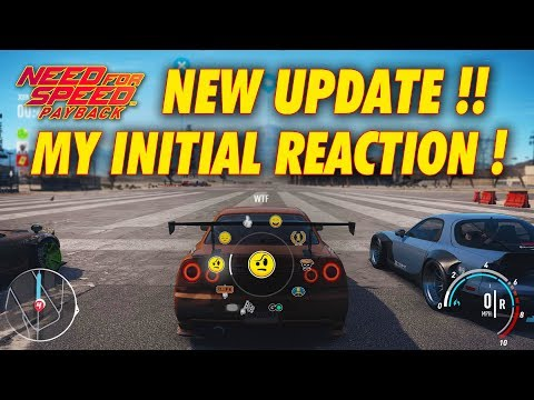 NFS PAYBACK !! MY INITIAL REACTION TO THE NEW UPDATE!