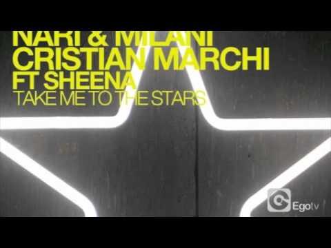 NARI & MILANI AND CRISTIAN MARCHI Ft SHENA - TAKE ME TO THE STARS Marchi & Sandrini