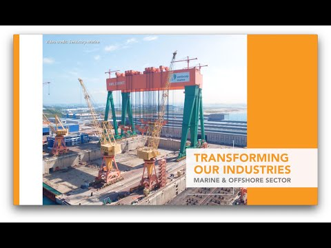 Transforming Our Industries - Marine & Offshore Sector