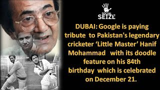 DUBAI: Google is paying tribute  to Pakistan's legendary cricketer 'Little Master' Hanif Mohamm