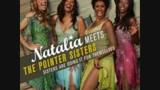 Natalia Meets The Pointer Sisters - Sisters Are Doin It For Themselves