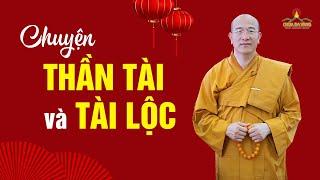Chuyện Thần Tài và tài lộc (Quá hay) | Thầy Thích Trúc Thái Minh