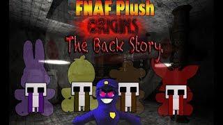 FNAF Plush ORIGINS Episode 4: The Back Story