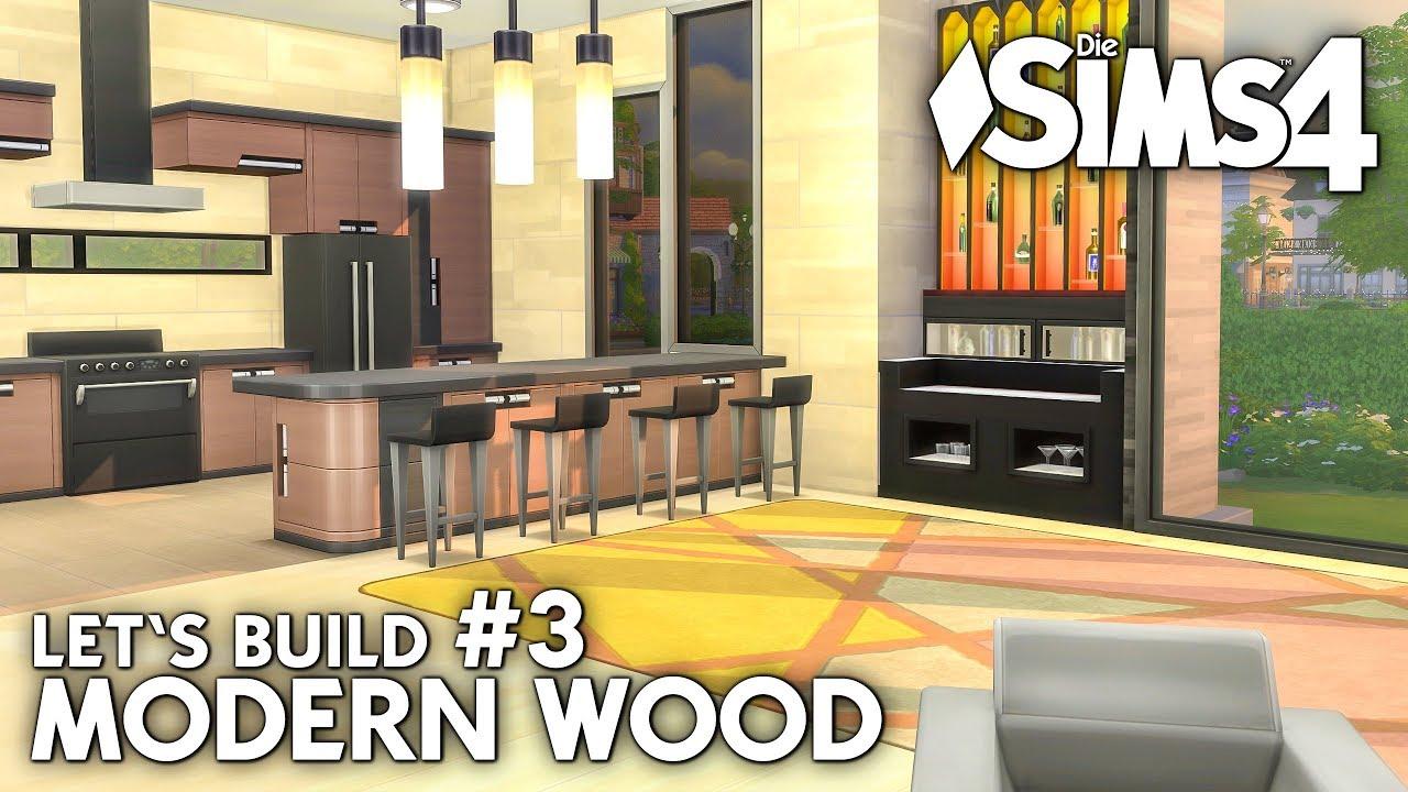 Modern Wood Haus bauen in Die Sims 4   Let\'s Build #3: Erdgeschoss