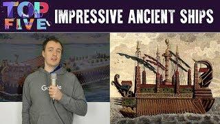 Top 5 Impressive Ancient Ships