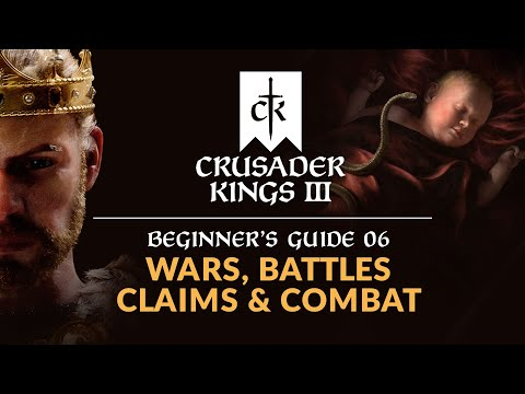 Guide to Wars, Battles, Claims & Combat - CRUSADER KINGS 3   Beginner's Guide 06