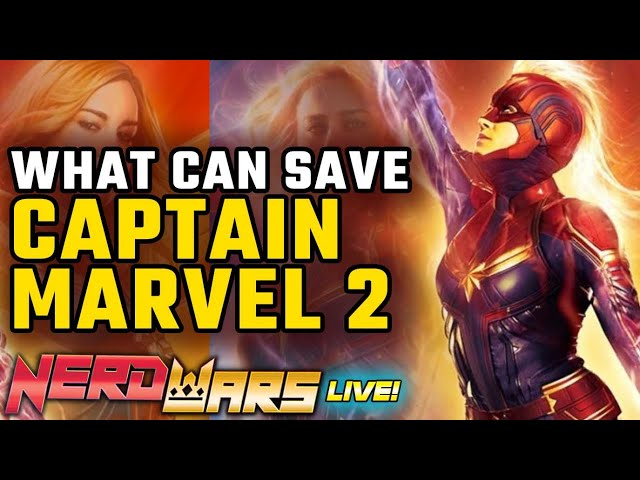 What Can Save Captain Marvel 2 - NERD WARS Live!