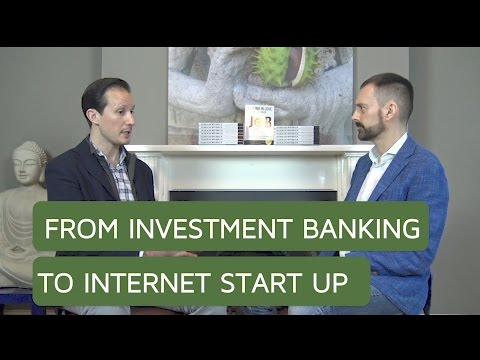 Changing Careers: From Investment Banking to Internet Start Up
