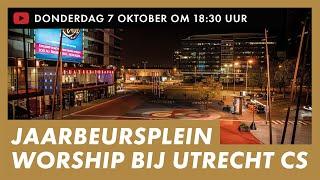 NIEUW Worship LIVE op het Jaarbeursplein in Utrecht • Presence Choir •  Aanbidding en gebed
