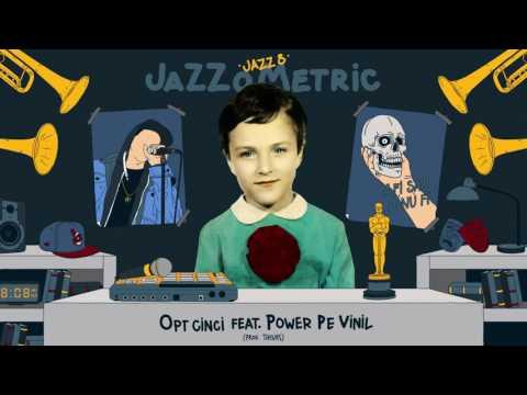 JAZZ 8 - Opt Cinci feat. Power Pe Vinil