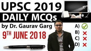 UPSC 2019 Preparation - 9th June 2018 Daily Current Affairs for UPSC / IAS 2019 by Dr Gaurav Garg