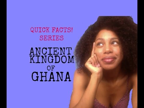 QUICK FACTS: ANCIENT KINGDOM OF GHANA!