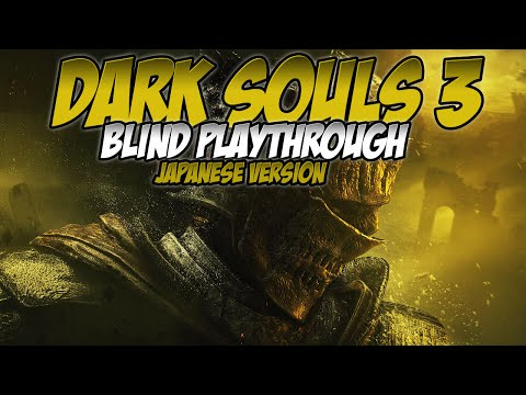 Dark Souls 3 Blind Playthrough | Japanese Version (PS4) | 72: Consumed King's Garden
