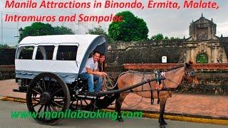 Manila Attractions in Binondo, Ermita, Malate, Intramuros and Sampaloc