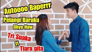 Bikin Baperrr Woy !!! PELANGI BARUKU - DHYO HAW (LIRIK) COVER BY TRI SUAKA