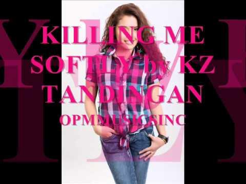 KILLING ME SOFTLY by KZ TANDINGAN (MP3+DOWNLOAD LINK)
