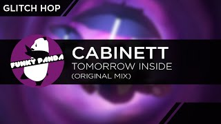GlitchHOP || Cabinett - Tomorrow Inside (Original Mix)