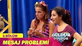 Güldür Güldür Show 3.Bölüm - Mesaj Problemi