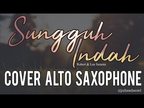 Sungguh Indah - Robert & Lea Sutanto Album Grace (Cover Alto Saxophone By.Juliasdaniel)