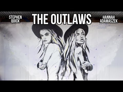 THE OUTLAWS - STREET ART // Stephen Quick & Hannah Adamaszek