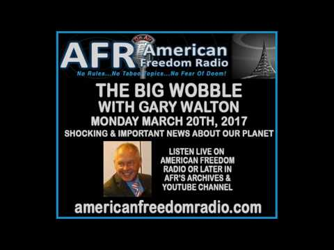 Breaking News  Fukushima, Flooding In Peru & More  The Big Wobble With Gary Walton 3 20 17