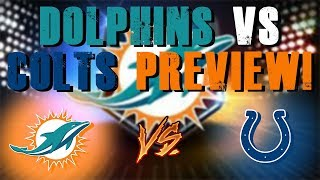 Miami Dolphins Vs Indianapolis Colts Preview!