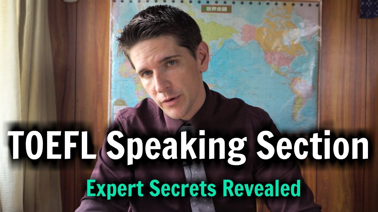 The TOEFL Speaking Section: Expert Secrets Revealed
