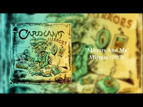 Cardiant - Mirrors And Me
