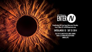 ENTER.AV Ibiza Week 13 (September 25 2014)