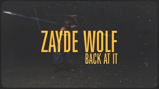 ZAYDE WOLF - BACK AT IT (Official Lyric Video)