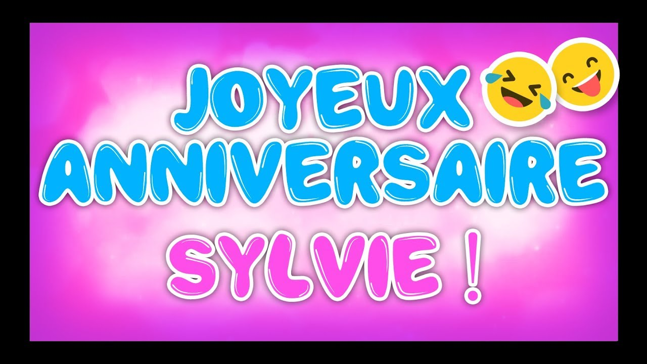 Joyeux Anniversaire Sylvie Happy Birthday Youtube