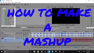 HOW TO MAKE A MASHUP IN SONY VEGAS [Read Description]