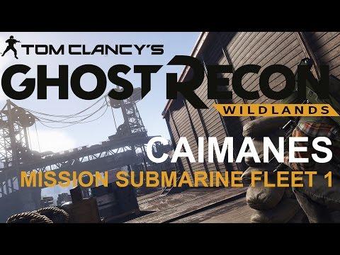 Ghost Recon  Wildlands   CAIMANES   MISSION SUBMARINE FLEET 1