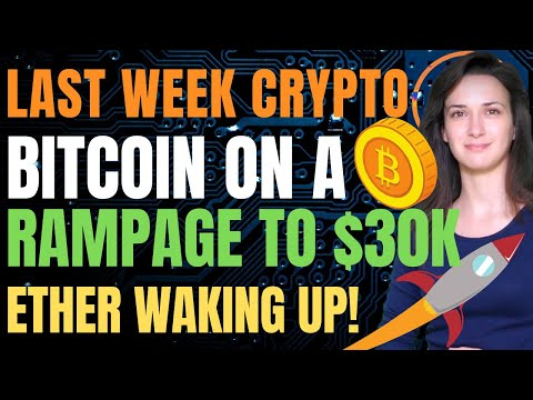 bitcoin-on-a-rampage-to-$30k!-(ether-waking-up!)---last-week-crypto