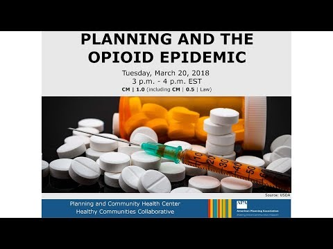 Planning and the Opioid Epidemic (Part 3 of 3)