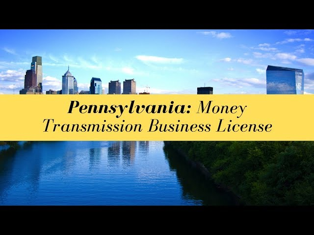 Pennsylvania Money Transmission Business License (UPDATED FOR 2020)