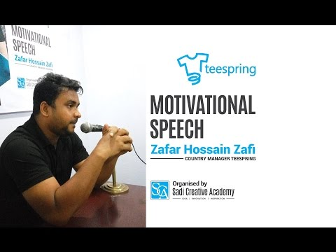 Motivational Speech By  Zafar Hossain Zafi @ Sadi Creative Academy Chittagong