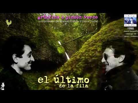 EL ÚLTiMO DE LA FiLA Grünfink o pinzón verde composición Manolo García y Quimi Portet PLANEt26 mp3