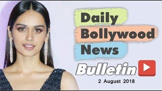 Latest Hindi Entertainment News From Bollywood | 02 August 2018