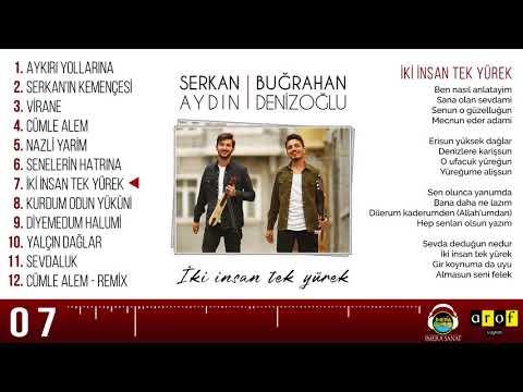 Serkan Aydın & Buğrahan Denizoğlu - İKİ İNSAN TEK YÜREK