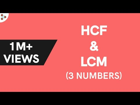 How do you find the HCF and LCM of 3 numbers?