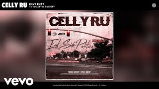 Celly Ru - Love Lost (Audio) ft. Mozzy, E Mozzy