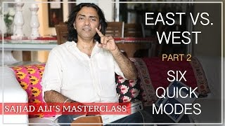 EAST VS. WEST - Part 2 - Six Quick Modes In Music Theory | Sajjad Ali's Master Class Online
