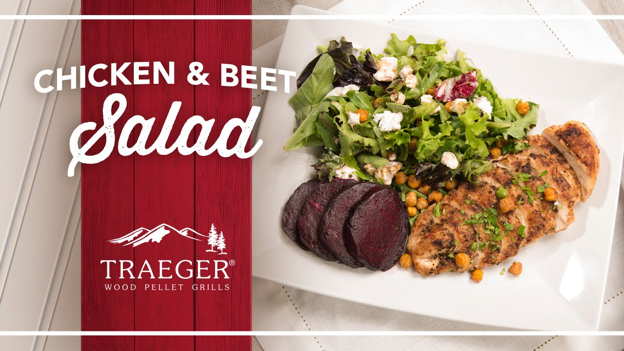 Quick And Healthy Chicken And Beet Salad Recipe By Traeger Grills